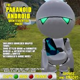 the Paranoid Android Quintessential Phase Robot Avatar