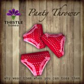 Thistle Panty Thrower