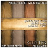 Clutter for Builders - Abused Finishes Wood Textures
