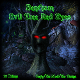 Bentham Evil Tree Red Eyes