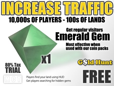 Gold Hunt Emerald Gem - Increase Land Traffic (65% tax trial)