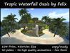 Tropic Waterfall Oasis by Felix