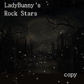 """*•FaNtAsY Particles•** """"   -Rock Stars by LadyBunny for your Beautiful Darkness"""