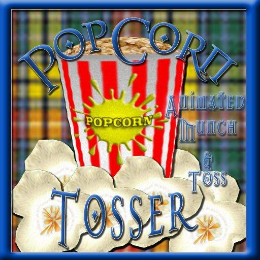 :[: Maximus Creations :]:  Pop Corn Tosser