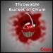Throwable Bucket Of Chum