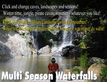 Wasserfall, Grotten, Landschafts-Wechsler mit 3 Höhlen!