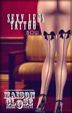 * Maison Close * Bow Sexy Legs Tattoo PROMO