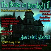 ** The House on Haunted Hill, Fully furnished Haunted version, packed with atmosphere and creepy ghostly living spooks**