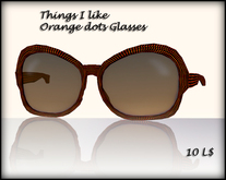 Things I Like - ORANGE DOT GLASSES