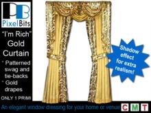 """""""I'm Rich"""" Gold Curtain - 1 prim"""