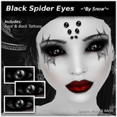 ~*By Snow*~ Black Spider Eyes w/tattoos