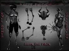~~FREE-BIRDS~~  EVIL BONES  DARK  Male  Big  Pack