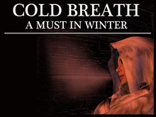 Cold Winter Breath ( A MUST IN WINTER! )