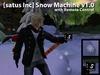 [satus Inc] Snow Machine v1.0