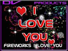 DV -fireworks i love you