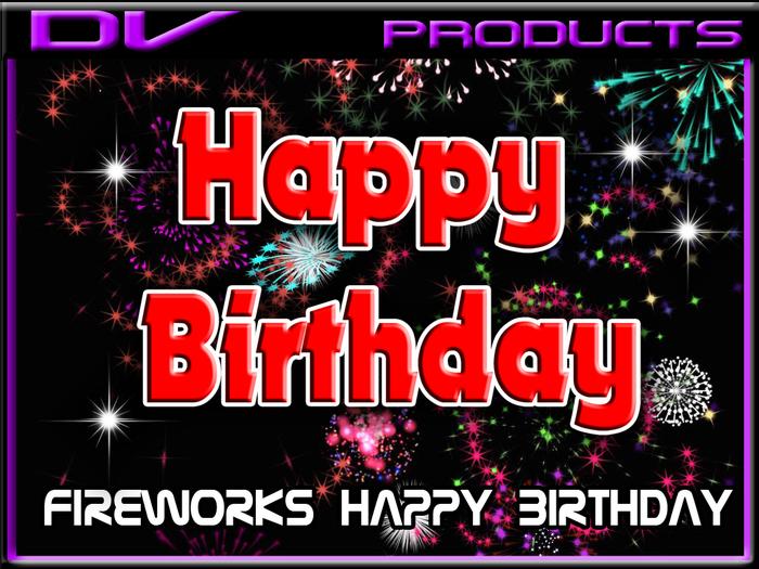 DV -fireworks Happy Birthday unlimited use