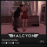 Halcyon - Gloomy sunday pose  [25L IN WORLD]