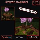PETITE - STUMP GARDEN