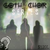 Goth Choir Series
