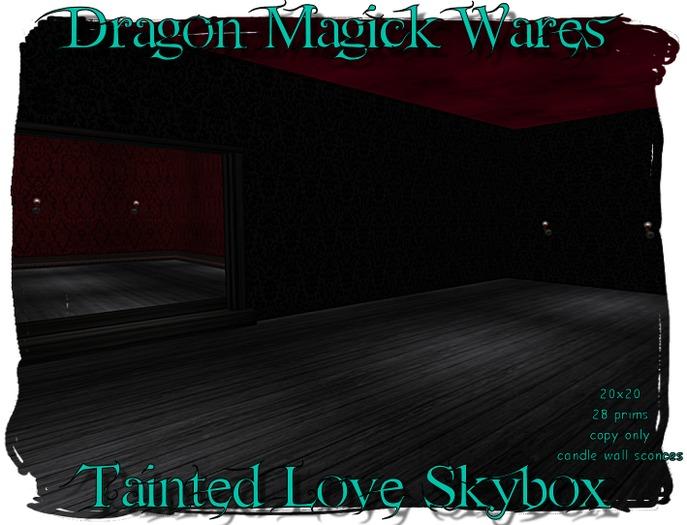 Dragon Magick Wares Tainted Love Skybox