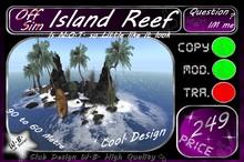 >> Island Reef  <<~ Off Sim >>