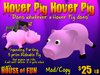 House of Fun: Hover Pig, Hover Pig - does whatever a Hover Pig does!