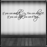 *~LT~* If You Can Walk You Can Dance Wall Art Decal