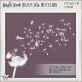 [MAGIC NOOK] Dandelion, Dandelion