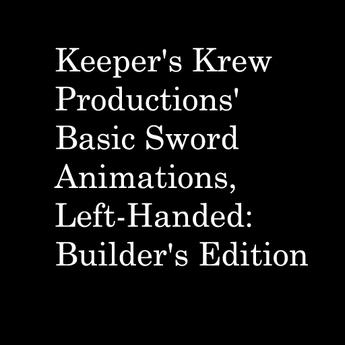 KKP's Basic Sword Animations, LH - Builder's Edition