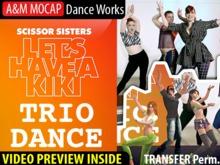 A&M MOCAP - Let's Have a Kiki - TRIO Dance (transfer) :: Scissor Sisters' dance reconstruction for 3 avatars