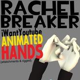 RachelBReaker iwantyoutube ANIMATED HANDS