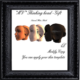 *MV* Thinking head -Gift