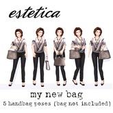 estetica: my new bag 5 poses .