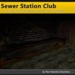 [FYI] Mesh Sewer Station Club for Sewer Tunnel System
