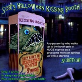 Scary Halloween Kissing Booth guaranteed to shock and delight!