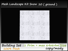 Mesh landscape kit snow 10 (snow-ground)1 Prim=all sizes cop/mo