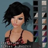 ~<Song>~ Dandilyon Hair - Blacks & Whites