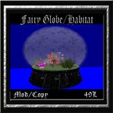 Fairy Globe, Habitat, Home