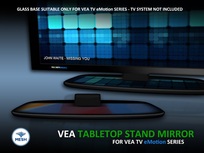 VEA TABLETOP STAND MIRROR For VEA HDTV eMotion Series