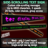 Side-Scrolling Sign, Mesh 3LI, 32-Character display, up to 4800 character message, 20 fonts, group access