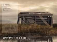 [we're CLOSED] old shed