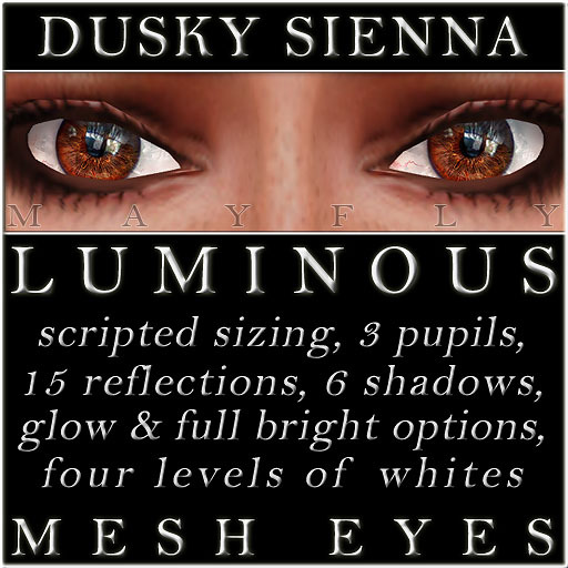 Mayfly - Luminous - Mesh Eyes (Dusky Sienna)