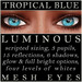 Mayfly - Luminous - Mesh Eyes (Tropical Blue)