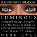 Mayfly - Luminous - Mesh Eyes (Rainshower Shadow)