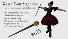 Watch Your Step Cane