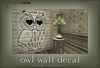 [croire] Owl Wall Decal (Black & Tintable Versions Included) 1 Prim! Cute, girly hipster indie decor for teens and kids.