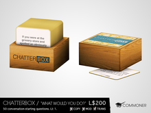 """[Commoner] Chatterbox / """"What Would You Do?"""""""