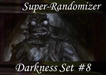 Super-Randomizer Orb / Darkness Set #8 (29 Sounds)