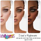 [Kokolores] I had a Nightmare - dark under eye circles