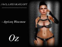 // Oz \\ LATEX BLACK GIFT